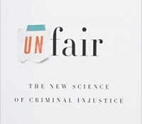 Unfair: The New Science of Criminal Injustice by Adam Benforado