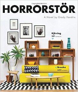 Horrorstör by Grady Hendrix