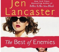 The Best of Enemies by Jen Lancaster