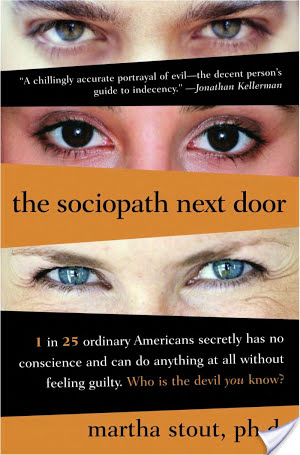 The Sociopath Next Door by Martha Stout, Ph.D.