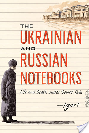The Ukrainian and Russian Notebooks by Igort