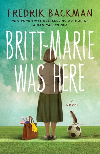 Britt-Marie Was Here by Fredrik Backman