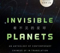 Invisible Planets: Contemporary Chinese Science Fiction in Translation by Ken Liu
