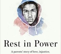 Rest in Power: The Enduring Life of Trayvon Martin by Sybrina Fulton and Tracy Martin