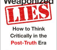 Weaponized Lies By Daniel J. Levitin