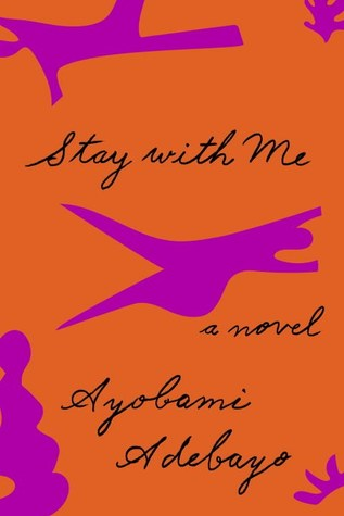 Stay with Me by Ayobami Adebayo