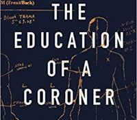 The Education of a Coroner by John Bateson
