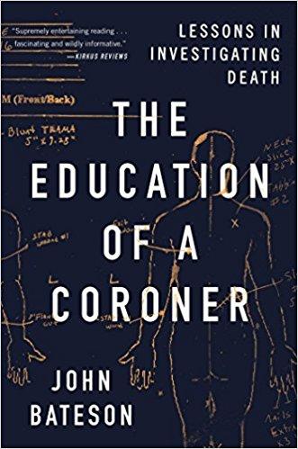 The Education of a Coroner by John Bateson