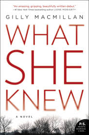 What She Knew by Gilly Macmillian